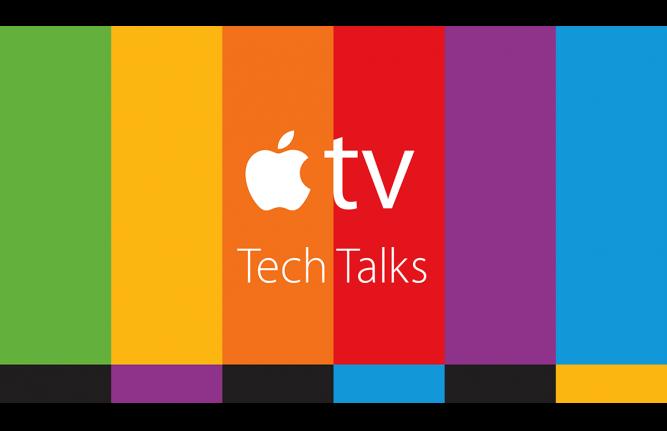 Apple TV Tech Talks